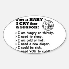 BABY CRYS FOR A REASON Oval Decal