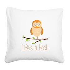 Lifes a Hoot Square Canvas Pillow