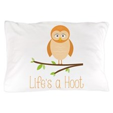 Lifes a Hoot Pillow Case