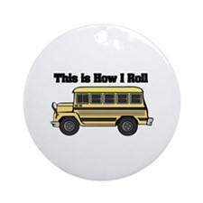 How I Roll (Short Yellow School Bus) Ornament (Rou