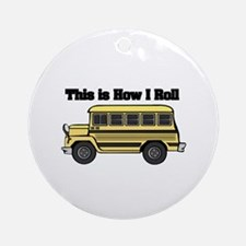 How I Roll (Short Yellow School Bus) Ornament (Rou