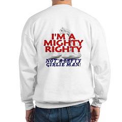 NOT A LEFTY GIRLIE MAN! Sweatshirt