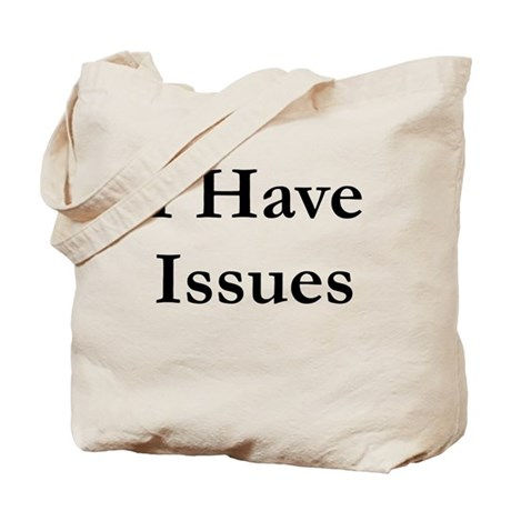 I Have Issues Tote Bag