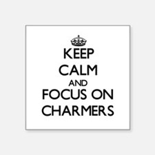 Keep Calm and focus on Charmers Sticker