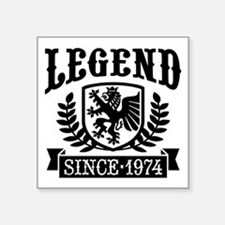 "Legend Since 1974 Square Sticker 3"" x 3"""