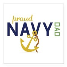 "Proud Navy Dad Square Car Magnet 3"" x 3"""