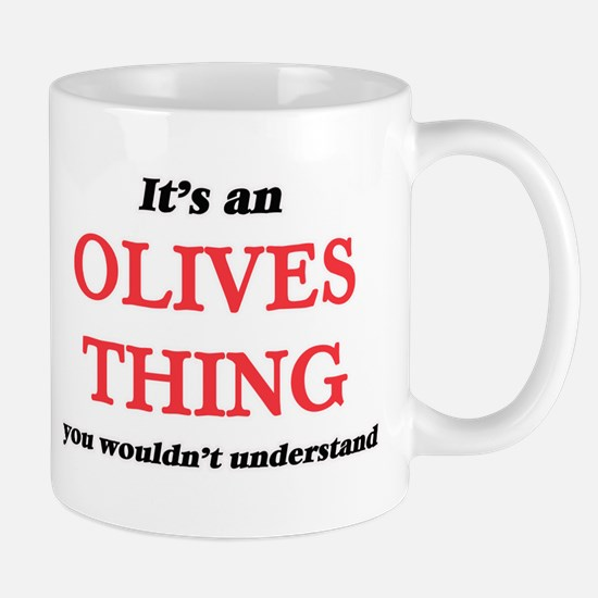 It's an Olives thing, you wouldn't un Mugs