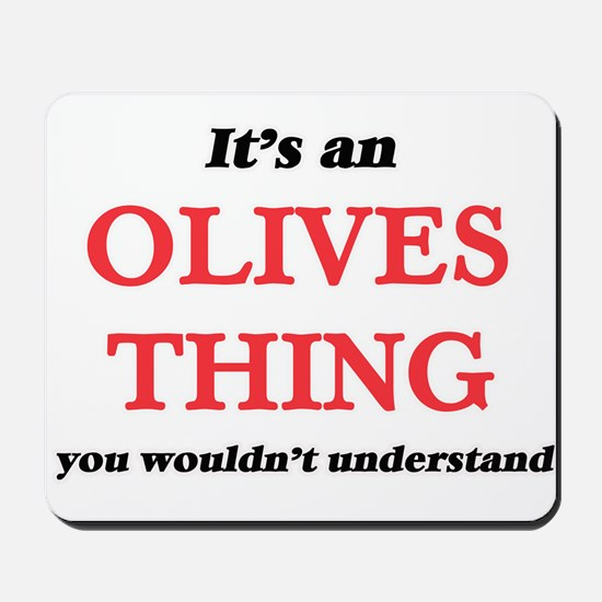 It's an Olives thing, you wouldn&#39 Mousepad