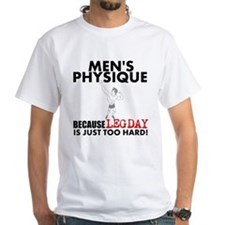 Mens Physique Because Leg Day Is Just Too Hard T-S
