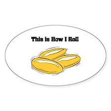 How I Roll (Italian Rolls) Oval Decal