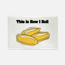 How I Roll (Italian Rolls) Rectangle Magnet