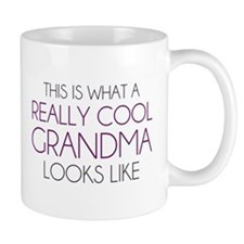 This is What a Really Cool Grandma Looks Like Mugs