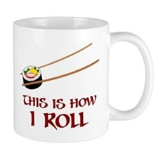 This Is How I Sushi Roll Mugs