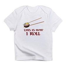This Is How I Sushi Roll Infant T-Shirt