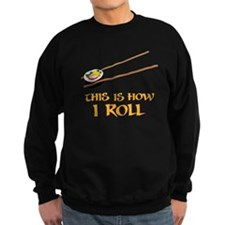 This Is How I Sushi Roll Sweatshirt