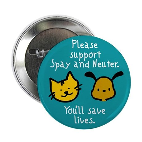 "Save Lives Spay & Neuter 2.25"" Button (100 pack)"