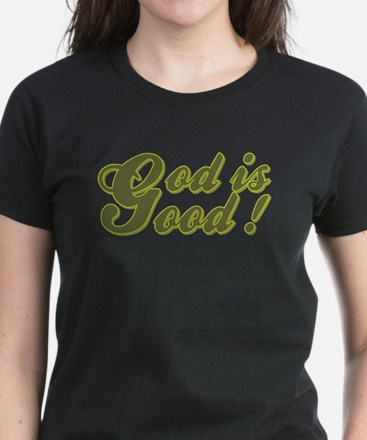 GOD IS GOOD! Women's Dark T-Shirt