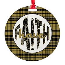 HAVE FAITH Ornament