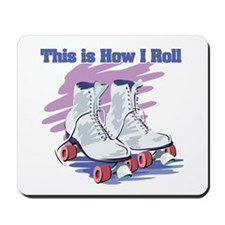 How I Roll (Roller Skates) Mousepad