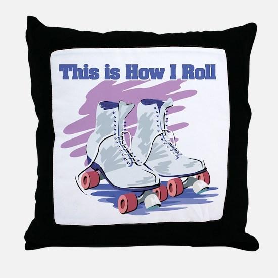 How I Roll (Roller Skates) Throw Pillow