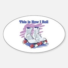 How I Roll (Roller Skates) Oval Decal
