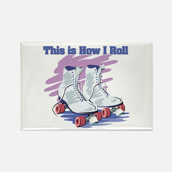 How I Roll (Roller Skates) Rectangle Magnet