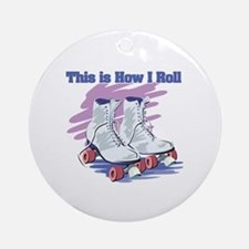 How I Roll (Roller Skates) Ornament (Round)