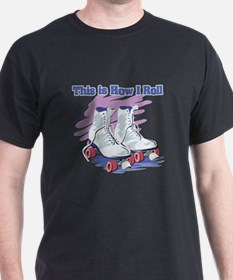 How I Roll (Roller Skates) T-Shirt