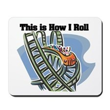 How I Roll (Roller Coaster) Mousepad