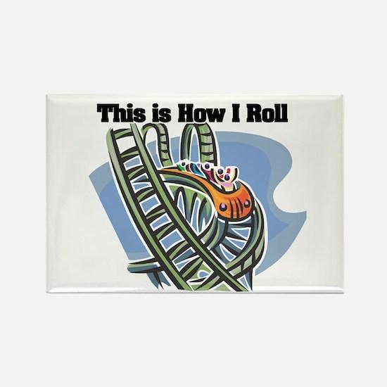 How I Roll (Roller Coaster) Rectangle Magnet