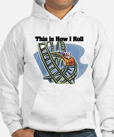 How I Roll (Roller Coaster) Hoodie