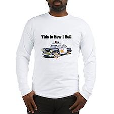 How I Roll (Police Car) Long Sleeve T-Shirt