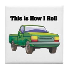 How I Roll (Pick Up Truck) Tile Coaster