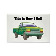 How I Roll (Pick Up Truck) Rectangle Magnet