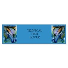 """Tropical Fish Lover"".. Bumper Bumper Sticker"