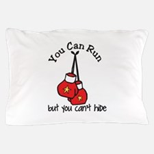 You Cant Hide but you can't hide Pillow Case