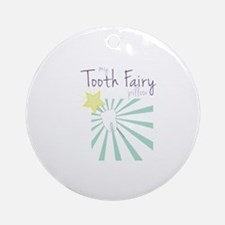 My Tooth Fairy Pillow Ornament (Round)