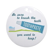 Be sure to brush the teeth you want to keep! Ornam