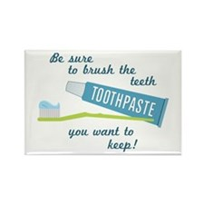 Be sure to brush the teeth you want to keep! Magne