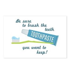 Be sure to brush the teeth you want to keep! Postc