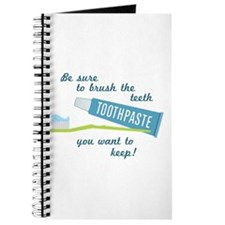 Be sure to brush the teeth you want to keep! Journ