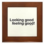 Looking Good Feeling Good Framed Tile