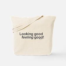 Looking Good Feeling Good Tote Bag
