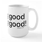 Looking Good Feeling Good Large Mug