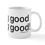 Looking Good Feeling Good Mug