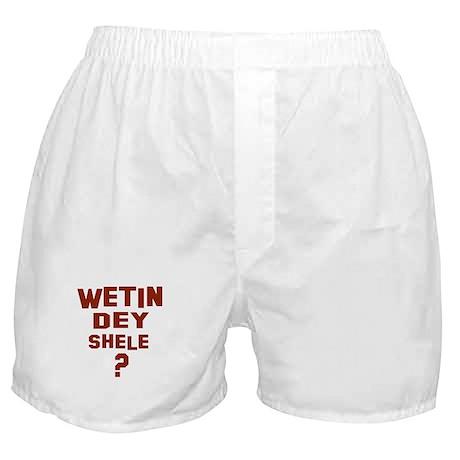 Wetin dey shele? Boxer Shorts