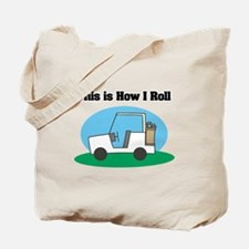 How I Roll (Golf Cart) Tote Bag