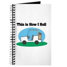 How I Roll (Golf Cart) Journal