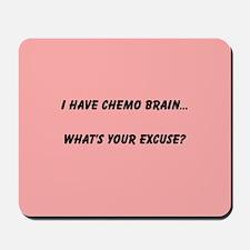 She's Got Chemo Brain Mousepad