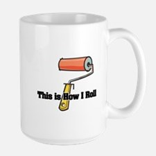 How I Roll (Paint Roller) Large Mug